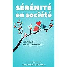 Sérénité en société: Le mini-guide des astuces et bonnes pratiques (French Edition)