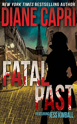 Fatal Past: A Short Heart Pounding Suspense and Gripping Thriller Adventure in Paris (The Jess Kimball Thrillers Series Book 9)