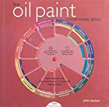 The Oil Paint Colour Wheel Book, John Barber, 1844484289