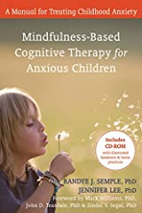 Mindfulness-Based Cognitive Therapy for Anxious Children: A Manual for Treating Childhood Anxiety Paperback