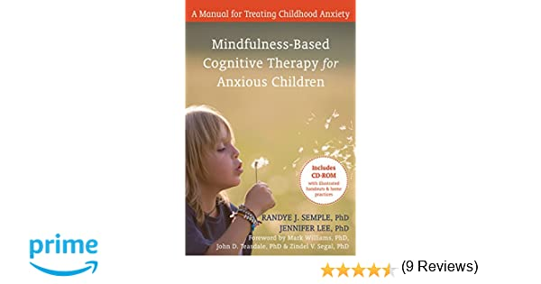 Mindfulness-Based Cognitive Therapy for Anxious Children: A Manual ...