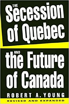 Book The Secession of Quebec and the Future of Canada by Robert Young (October 01,1997)