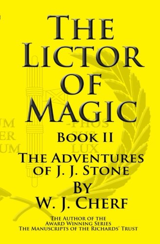 Download The Lictor of Magic (The Adventures of J.J. Stone) (Volume 2) PDF