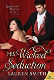 His Wicked Seduction (The League of Rogues Book 2)