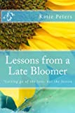 img - for Lessons from a Late-Bloomer: *Finding the Reason for your Season book / textbook / text book