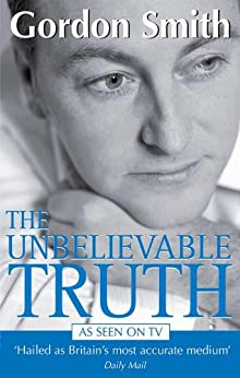 The Unbelievable Truth by [Smith, Gordon]