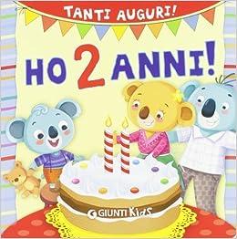 Amazon It Ho 2 Anni Tanti Auguri Buon Compleanno Di D Achille