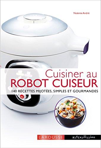 Larousse Cuisiner au robot cuiseur (French Edition)