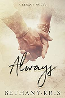 Always: A Legacy Novel (Cross + Catherine Book 1) by [Bethany-Kris]