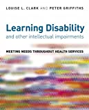 Learning Disability and Other IntellectualImpairments - Meeting Needs Throughout HealthServices