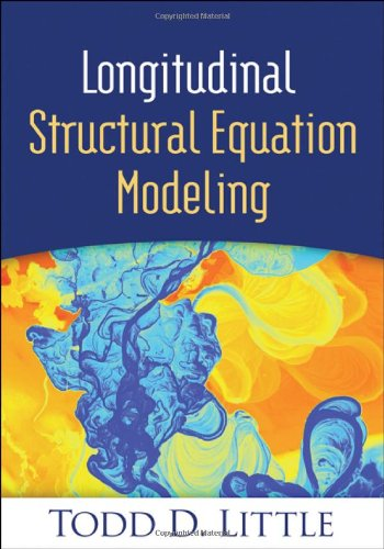 Longitudinal Structural Equation Modeling (Methodology in the Social Sciences) by imusti