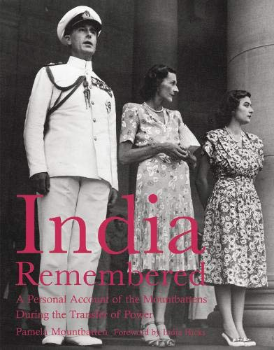 India Remembered: A Personal Account of the Mountbattens During the Transfer of Power (National Trust History & Heritage…