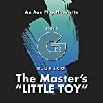 The Master's Little Toy: An Age Play Novelette | R. Greco