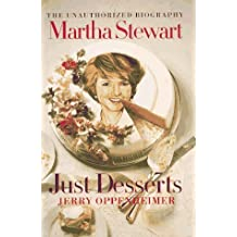 Martha Stewart: Just Desserts: The Unauthorized Biography by Jerry Oppenheimer (1997-07-01)