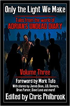 Book Only the Light We Make: Tales from the world of Adrian's Undead Diary Volume Three: Volume 3
