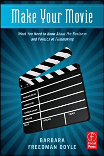 Make Your Movie: What You Need to Know About the Business