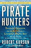 Pirate Hunters: Treasure, Obsession, and the Search for a Legendary Pirate Ship by Robert Kurson (2016-03-01)