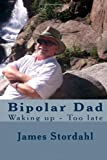Bipolar Dad, James Stordahl, 1481172409