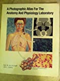 A Photographic Atlas for the Anatomy and Physiology Laboratory, Van De Graaff, Kent M. and Crawley, John, 0895822393