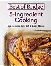 Best of Bridge 5-Ingredient Cooking: 125 Recipes for Fast and Easy Meals