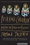 Front cover for the book Pushkin's children: writings on Russia and Russians by Tatyana Tolstaya