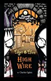 img - for High Wire (Edgar & Ellen) book / textbook / text book