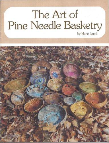 The Art of Pine Needle Basketry