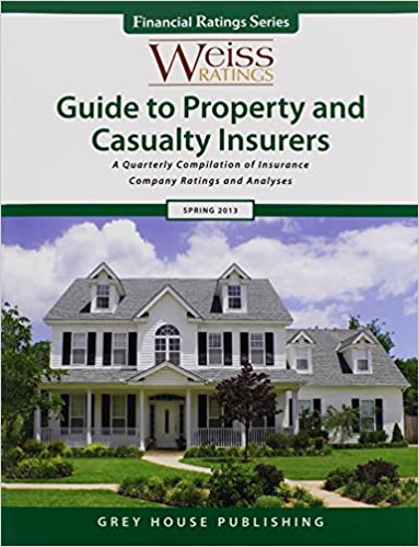 Weiss Ratings' Guide to Property & Casualty Insurers, Spring 2013