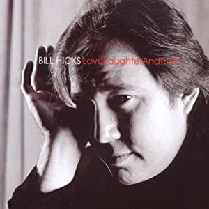Love Laughter & Truth by BILL HICKS (2002-11-12)