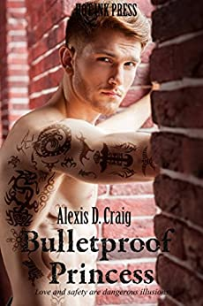Bulletproof Princess by [Craig, Alexis D.]