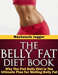 Belly Fat Diet Book - How The Flat Belly Diet Targets Belly Fat and Strips Away the Pounds (The Flat Belly Solution)