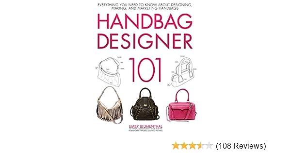 Handbag Designer 101: Everything You Need To Know About Designing, Making,  And Marketing Handbags: Emily Blumenthal: 9780760339732: Amazon.com: Books