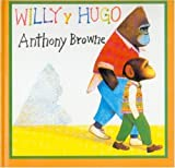 Willy y Hugo, Anthony Browne, 9681642716