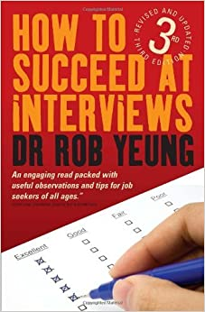 Book How To Succeed At Interviews 3e by Dr. Rob Yeung (2008-01-21)