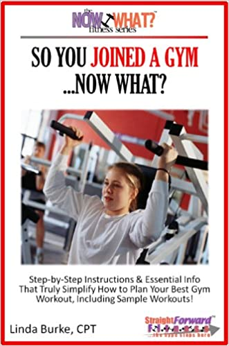 So You Joined A Gym...Now What? Step-by-Step Instructions &