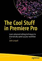 The Cool Stuff in Premiere Pro Front Cover