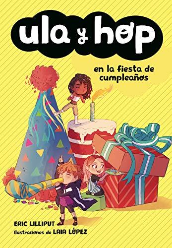 Amazon.com: Ula y Hop en la fiesta de cumpleaños (Ula y Hop ...