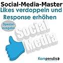 Social-Media-Master: Likes verdoppeln und Response erhöhen Hörbuch von Alessandro Dallmann Gesprochen von: Michael Freio Haas