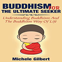 Buddhism for the Ultimate Seeker