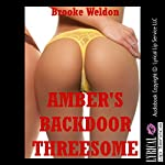 Amber's Backdoor Threesome: An Erotic Tale of FFM First Anal Sex Fun | Brooke Weldon