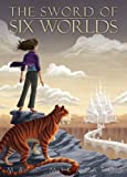The Sword of Six Worlds, Matt Mikalatos, 0988287013