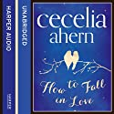 How to Fall in Love Audiobook by Cecelia Ahern Narrated by Aoife McMahon