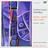 Homilius: Sehet, welch eine Liebe - Motets /Kammerchor Stuttgart * Bernius