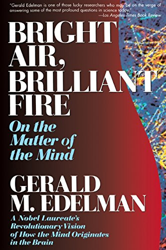(Bright Air, Brilliant Fire: On The Matter Of The Mind)
