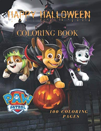 Children's Halloween Colouring Pages (Paw Patrol Happy Halloween  Coloring Book 100 Coloring Pages: Paw Patrol Happy Halloween Coloring Book, For Kids, Crafts for Children, Coloring ... Pictures, Unlined, Unofficial 8,5
