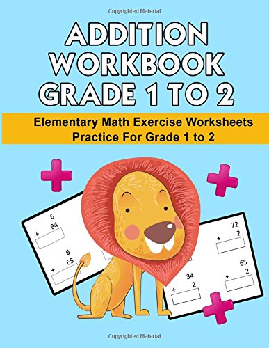 Math Addition Workbook Grade 1 to 2: Elementary Math Exercise ...