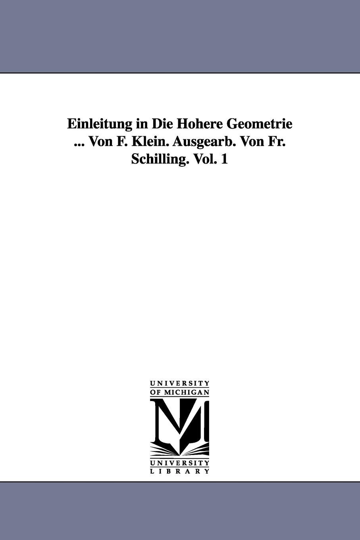 Einleitung in Die Höhere Geometrie ... Von F. Klein. Ausgearb. Von Fr. Schilling. Vol. 1 pdf epub