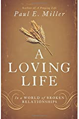 A Loving Life: In a World of Broken Relationships Paperback