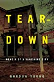 Image of Teardown: Memoir of a Vanishing City