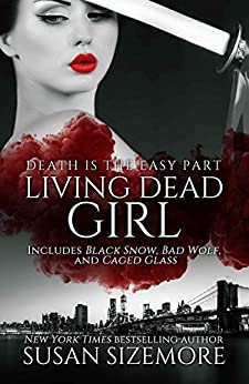 Living Dead Girl: Black Snow, Bad Wolf, Caged Glass by [Sizemore, Susan]